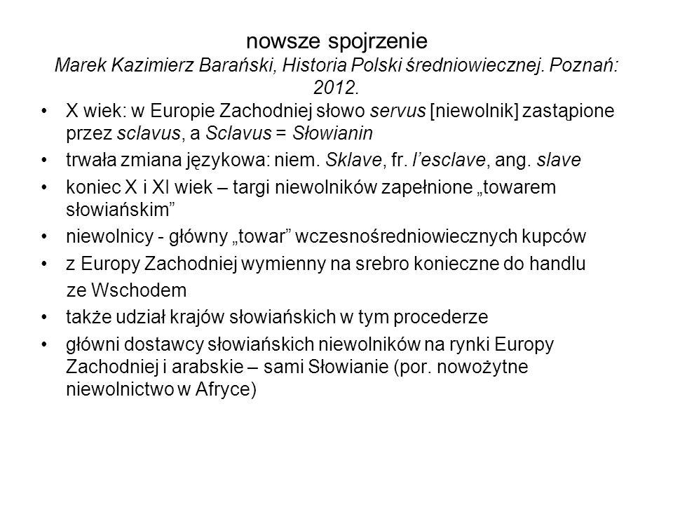 nowsze spojrzenie Marek Kazimierz Barański, Historia Polski średniowiecznej. Poznań: 2012.
