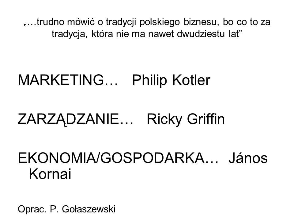 MARKETING… Philip Kotler ZARZĄDZANIE… Ricky Griffin
