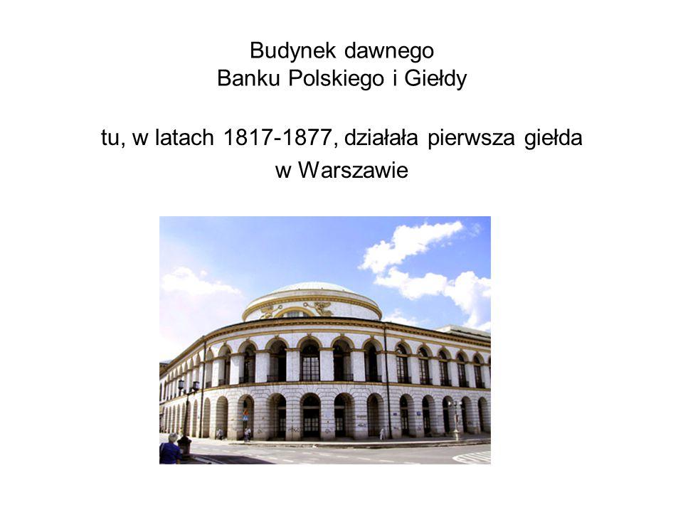 Budynek dawnego Banku Polskiego i Giełdy