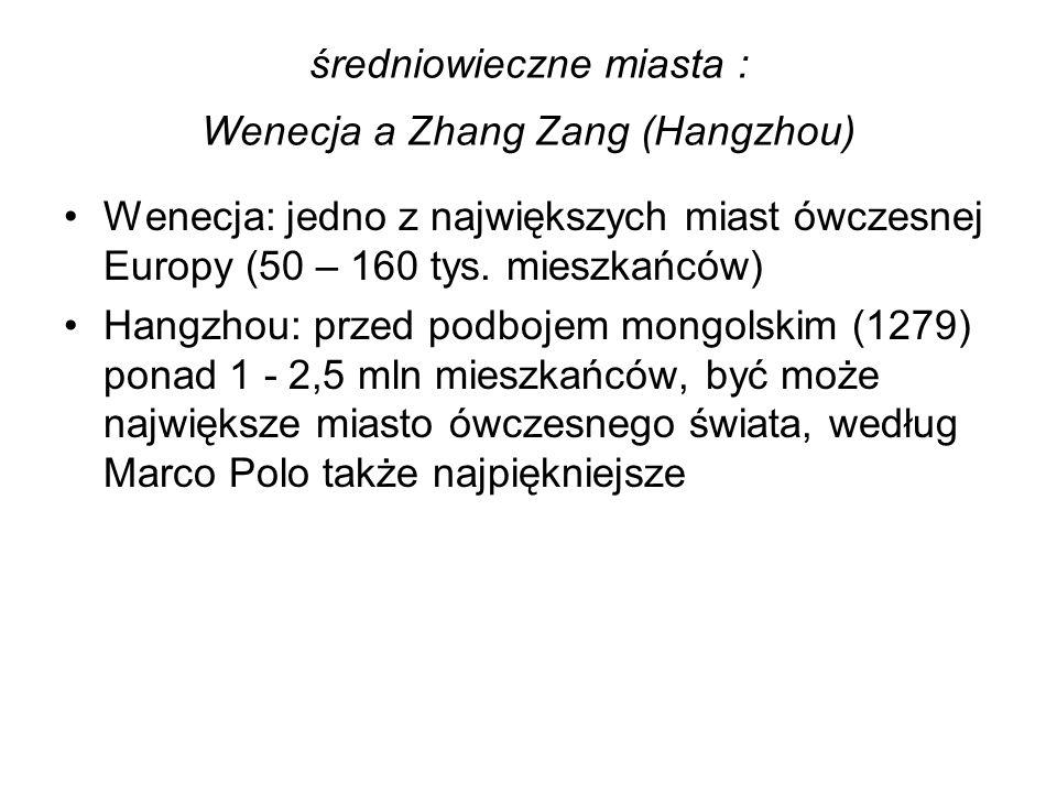 średniowieczne miasta : Wenecja a Zhang Zang (Hangzhou)