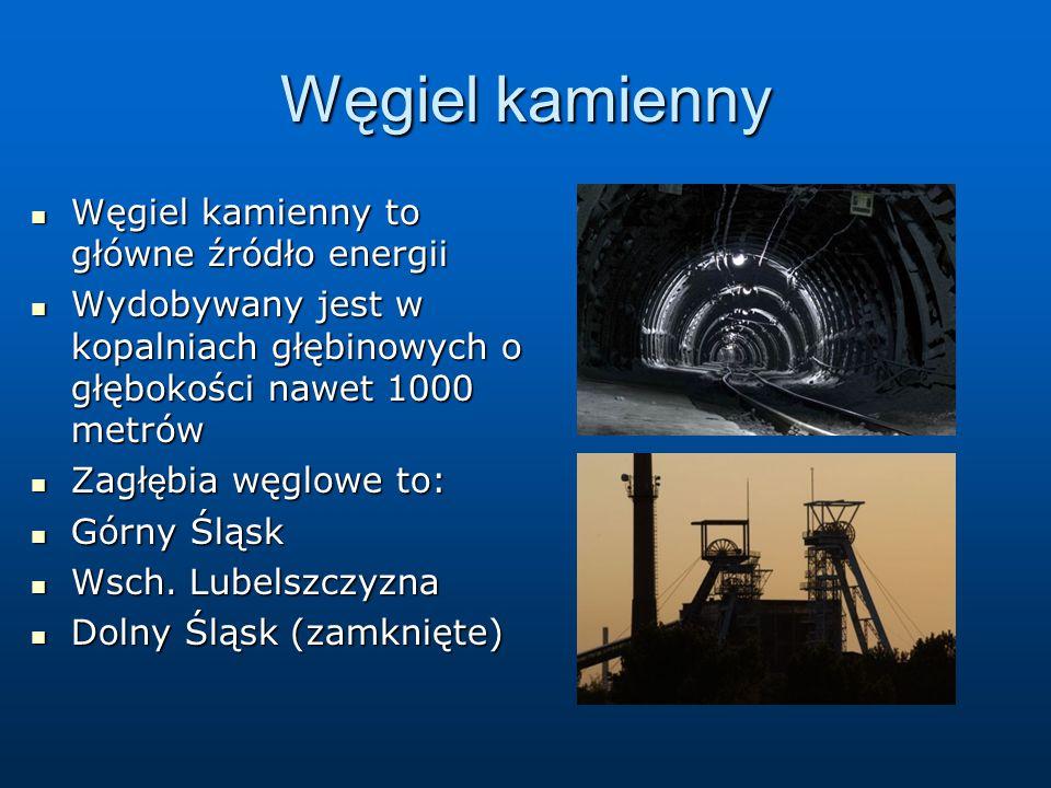 Węgiel kamienny Węgiel kamienny to główne źródło energii
