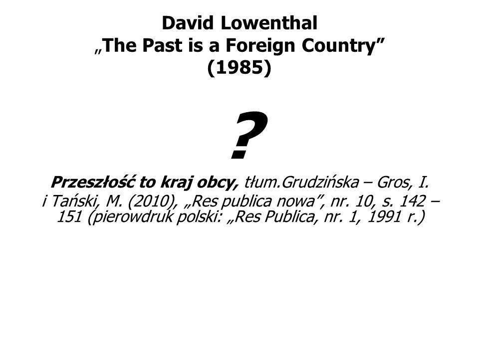 "David Lowenthal ""The Past is a Foreign Country (1985)"