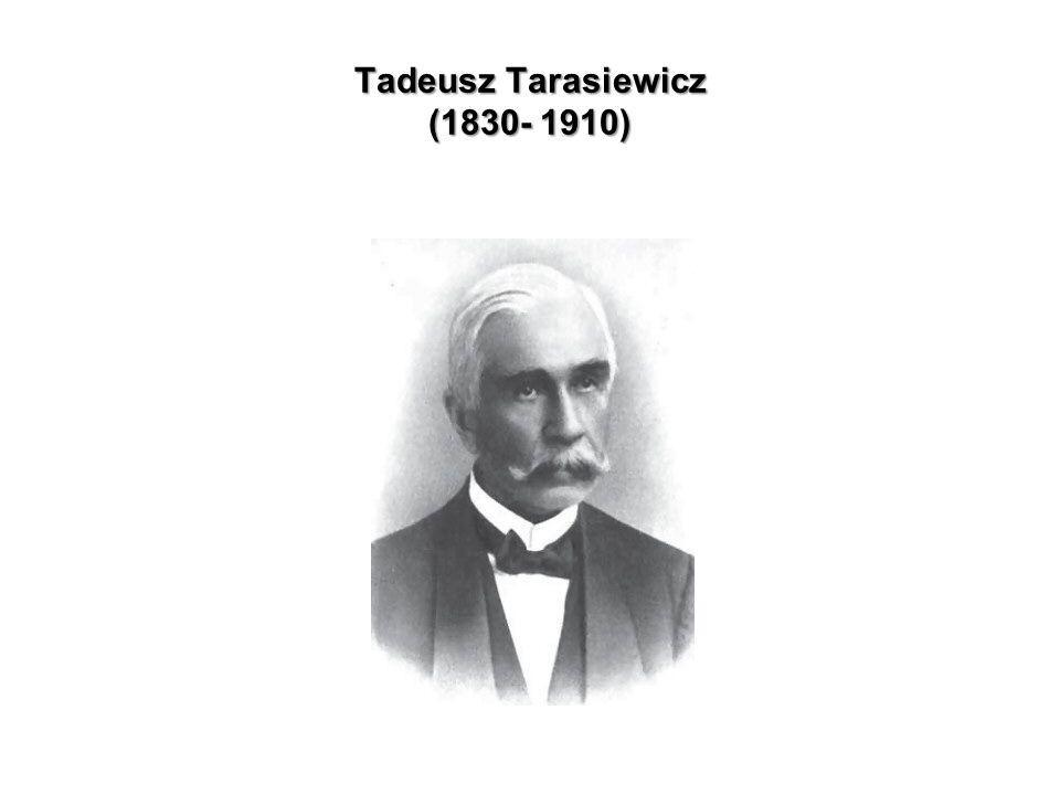 Tadeusz Tarasiewicz (1830- 1910)