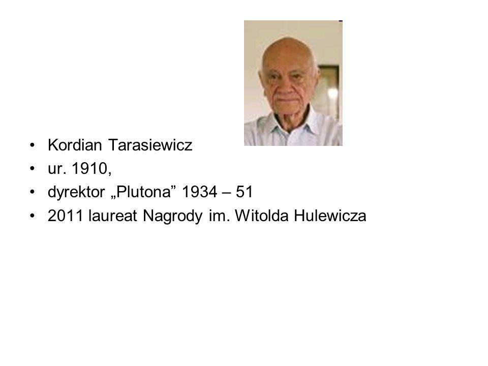 "Kordian Tarasiewicz ur. 1910, dyrektor ""Plutona 1934 – 51."
