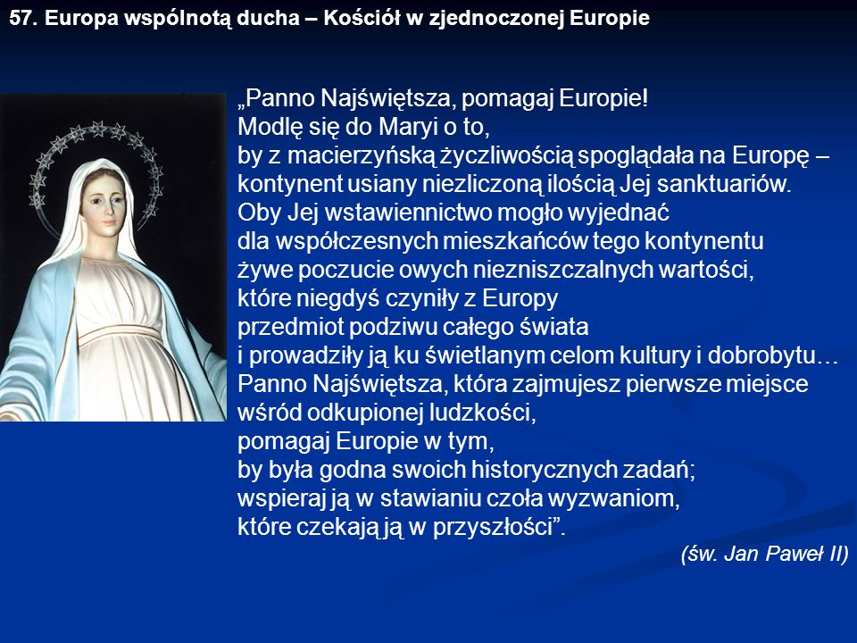 """""""Panno Najświętsza, pomagaj Europie! Modlę się do Maryi o to,"""