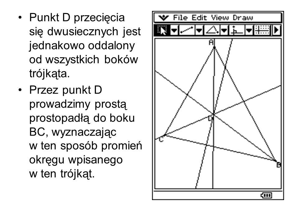 Punkt D przecięcia się dwusiecznych jest jednakowo oddalony od wszystkich boków trójkąta.
