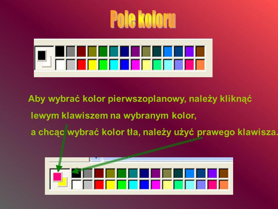 Pole koloru Aby wybrać kolor pierwszoplanowy, należy kliknąć