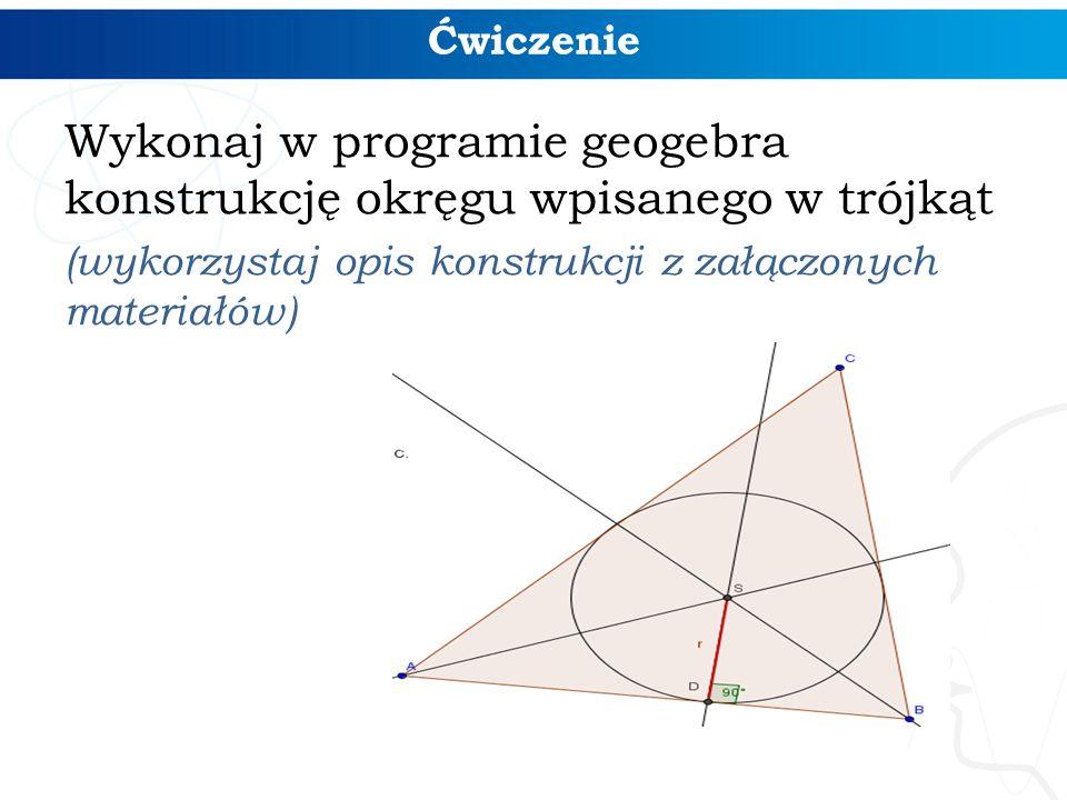 Wykonaj w programie geogebra konstrukcję okręgu wpisanego w trójkąt