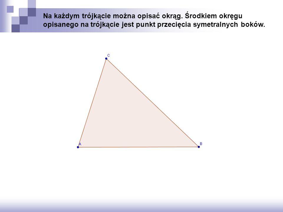 Na każdym trójkącie można opisać okrąg