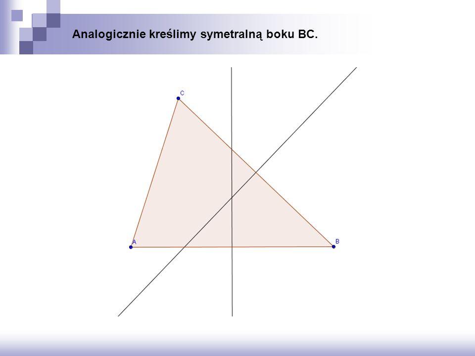 Analogicznie kreślimy symetralną boku BC.