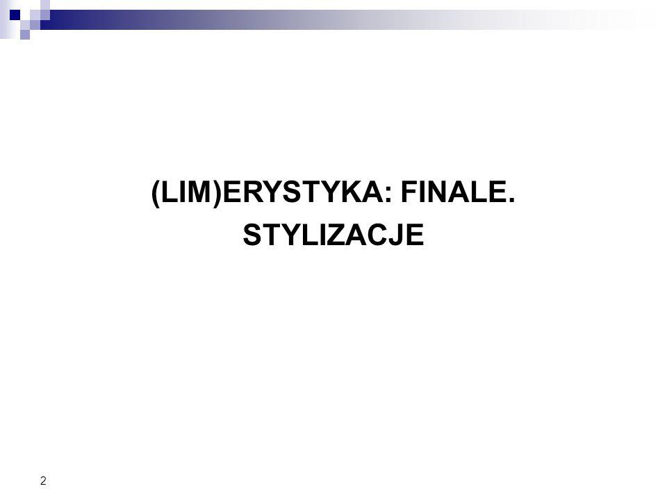 (LIM)ERYSTYKA: FINALE.