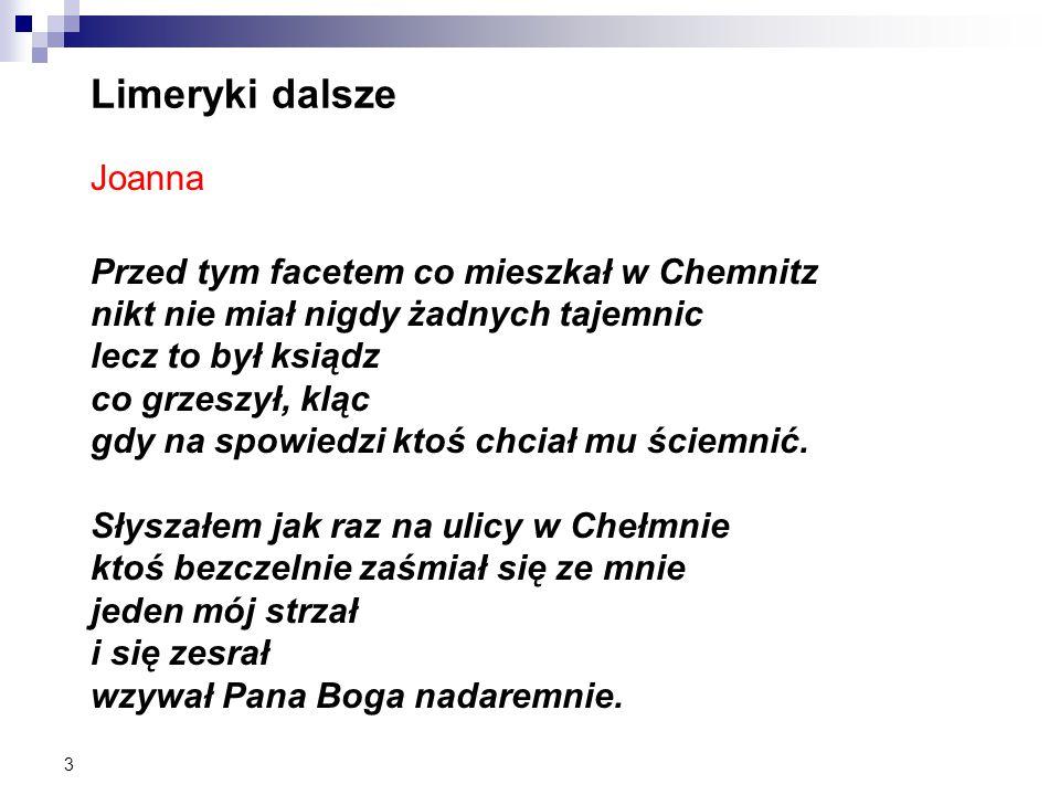 Limeryki dalsze Joanna Przed tym facetem co mieszkał w Chemnitz