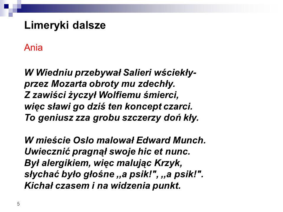 Limeryki dalsze Ania W Wiedniu przebywał Salieri wściekły-