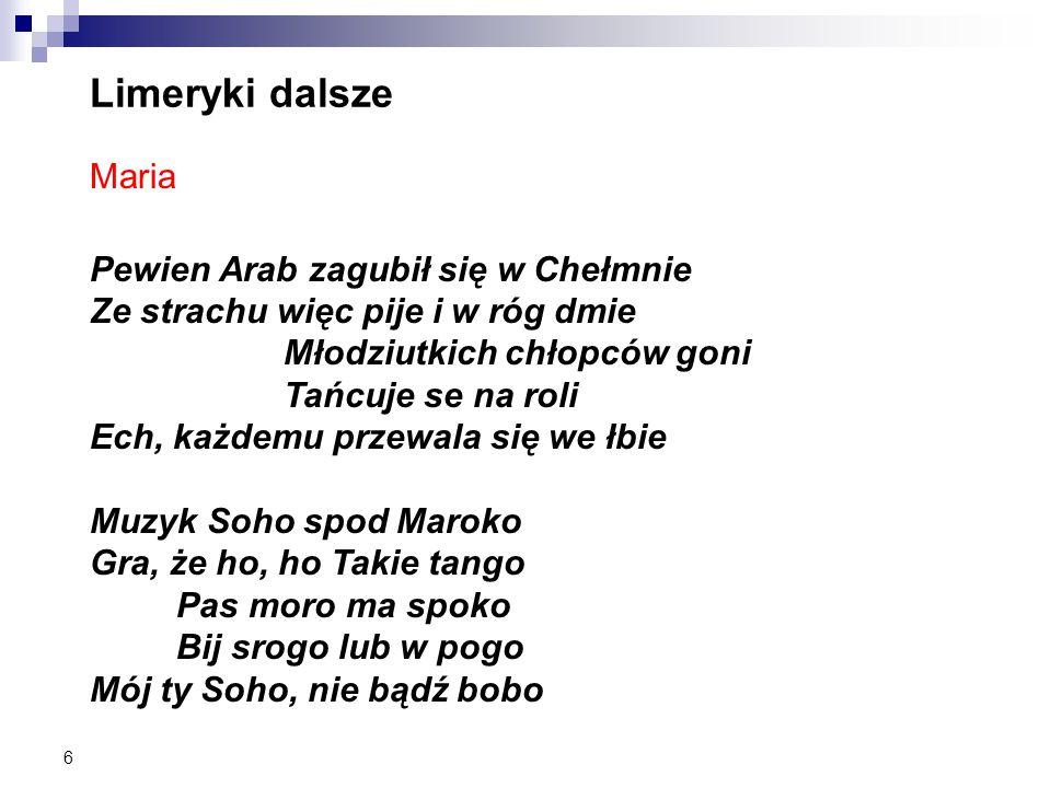 Limeryki dalsze Maria Pewien Arab zagubił się w Chełmnie