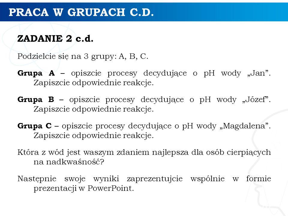 PRACA W GRUPACH C.D. ZADANIE 2 c.d.