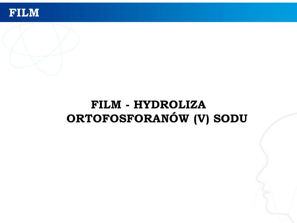 FILM - HYDROLIZA ORTOFOSFORANÓW (V) SODU