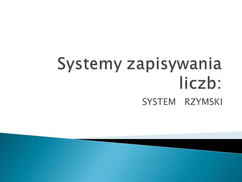 Systemy zapisywania liczb: