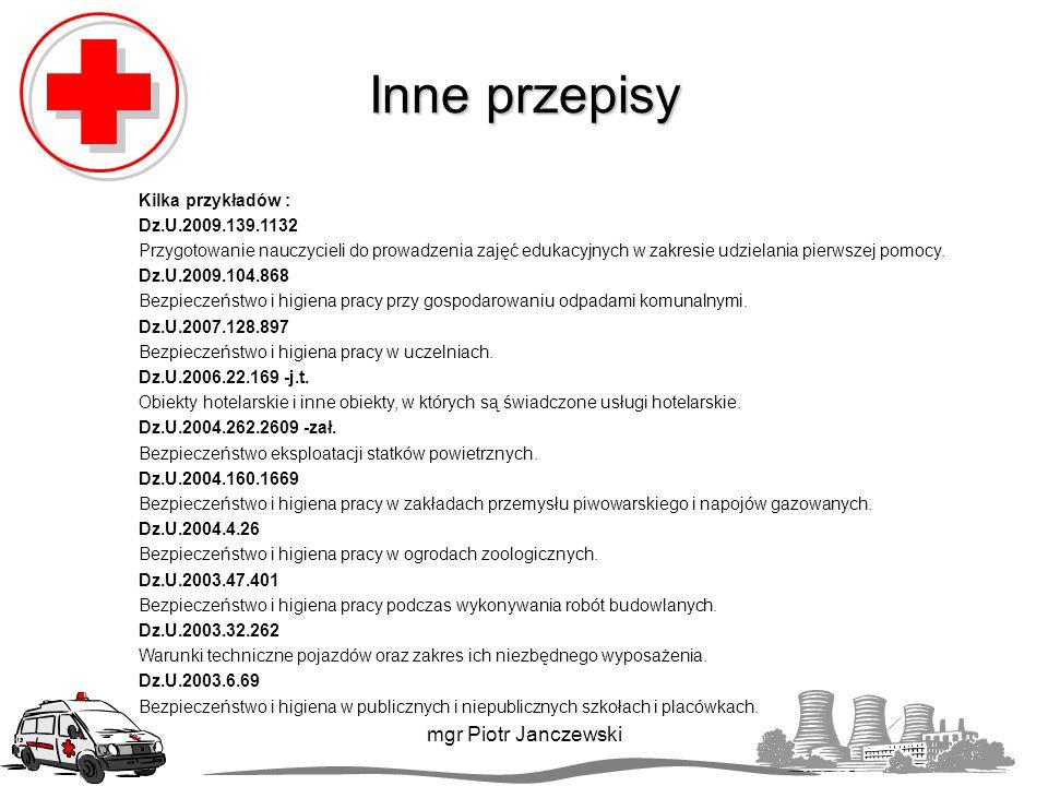 Inne przepisy mgr Piotr Janczewski Kilka przykładów :