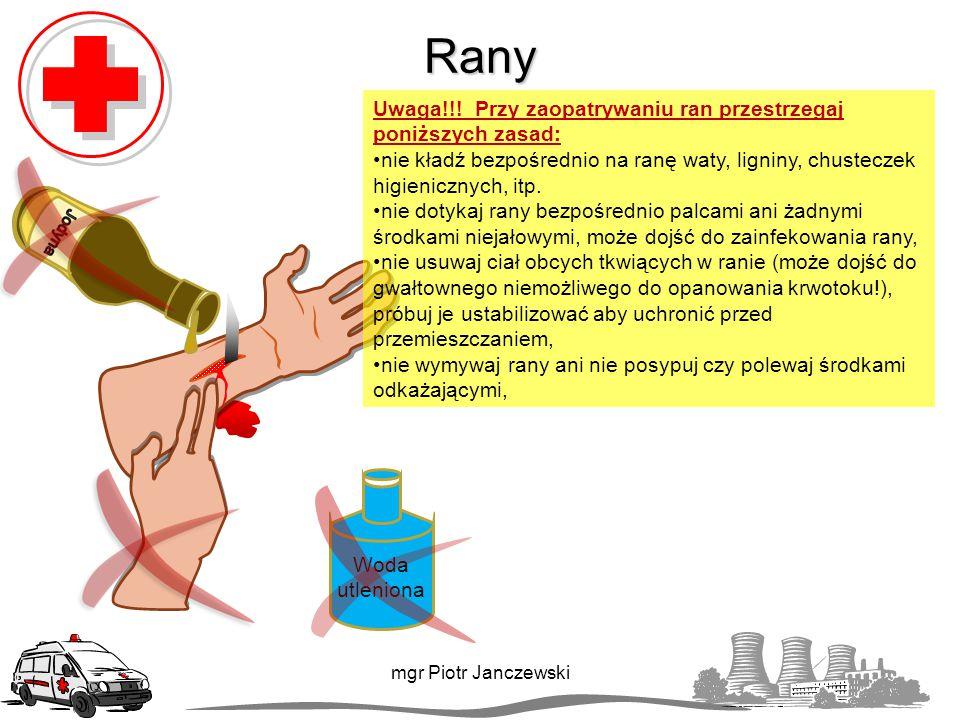 Rany Uwaga!!! Przy zaopatrywaniu ran przestrzegaj poniższych zasad: