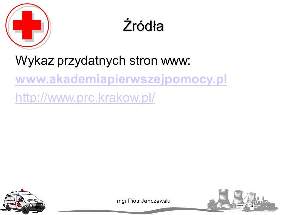 Źródła Wykaz przydatnych stron www: www.akademiapierwszejpomocy.pl