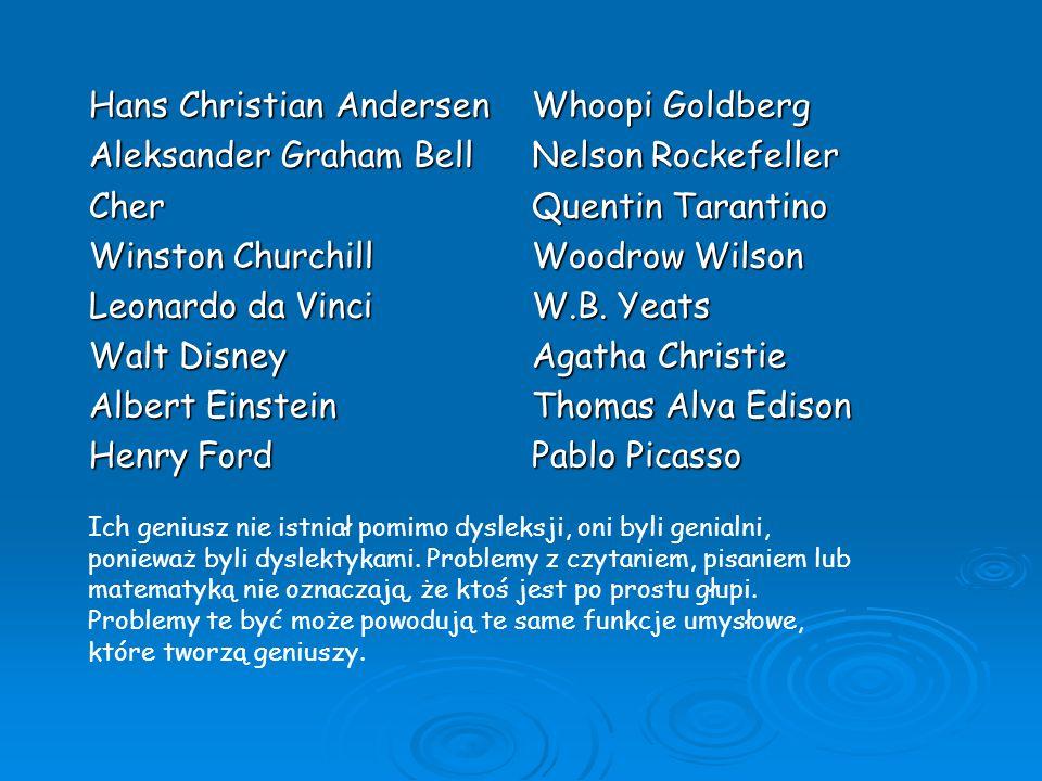 Hans Christian Andersen Aleksander Graham Bell Cher Winston Churchill