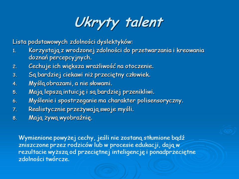 Ukryty talent Lista podstawowych zdolności dyslektyków: