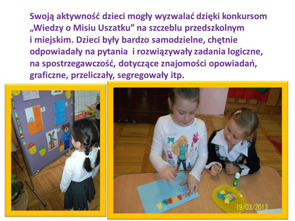 """Swoją aktywność dzieci mogły wyzwalać dzięki konkursom """"Wiedzy o Misiu Uszatku na szczeblu przedszkolnym i miejskim."""