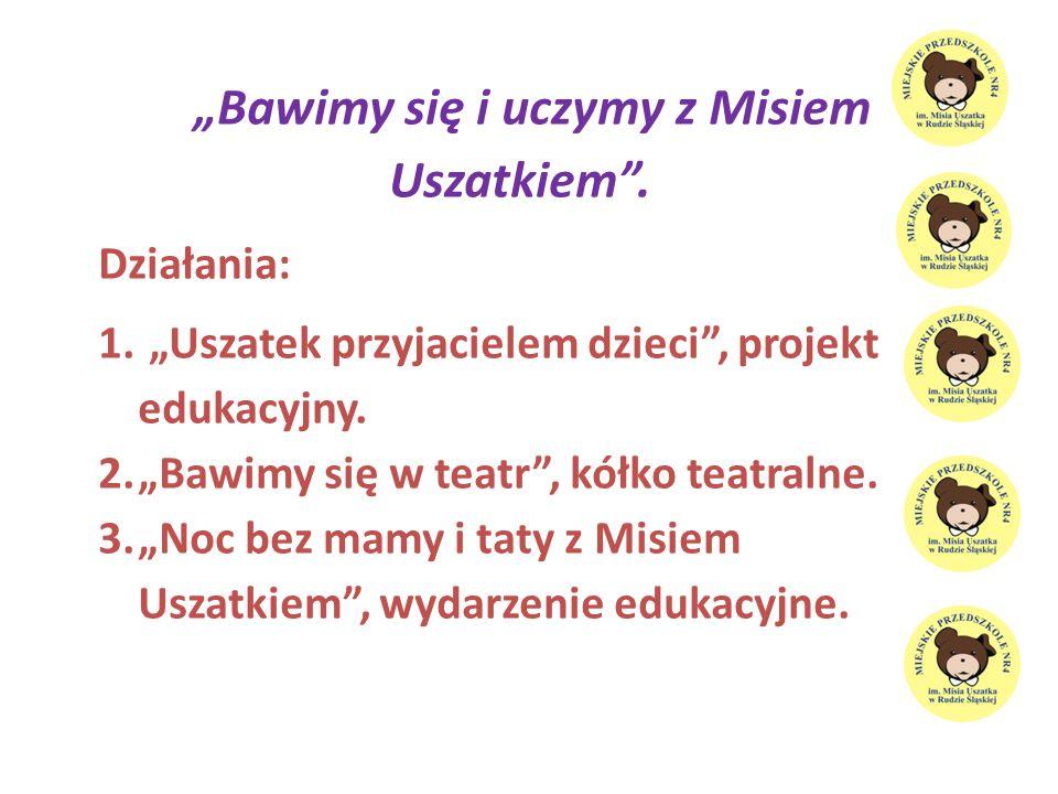 """""""Bawimy się i uczymy z Misiem Uszatkiem ."""