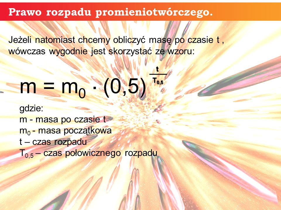 m = m0 . (0,5) Prawo rozpadu promieniotwórczego.