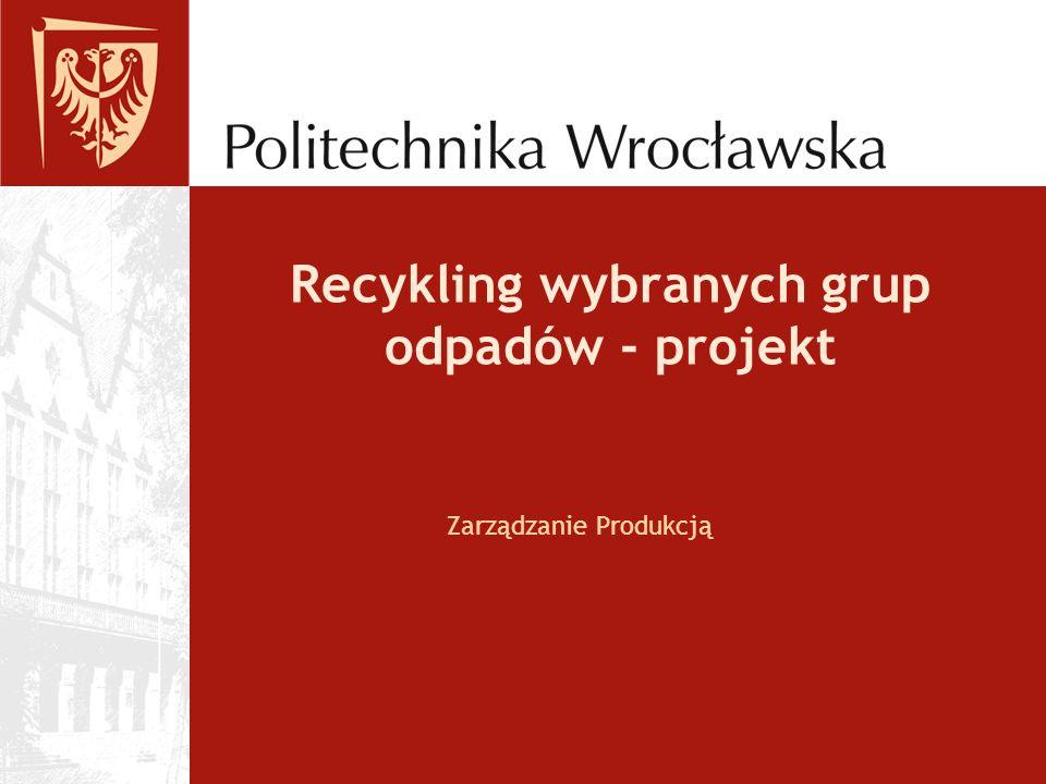 Recykling wybranych grup odpadów - projekt