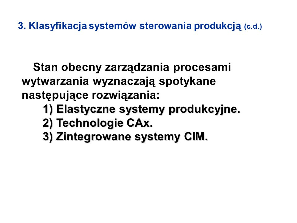 1) Elastyczne systemy produkcyjne. 2) Technologie CAx.