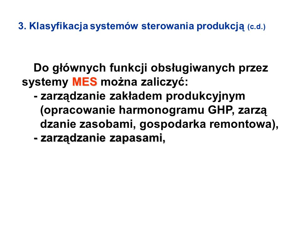 Do głównych funkcji obsługiwanych przez systemy MES można zaliczyć: