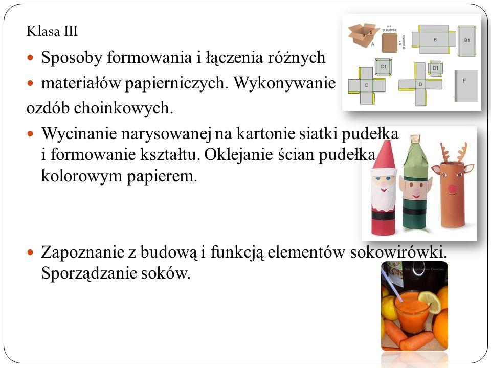 Klasa III Sposoby formowania i łączenia różnych. materiałów papierniczych. Wykonywanie. ozdób choinkowych.