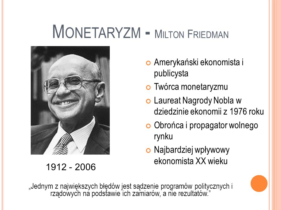 Monetaryzm - Milton Friedman