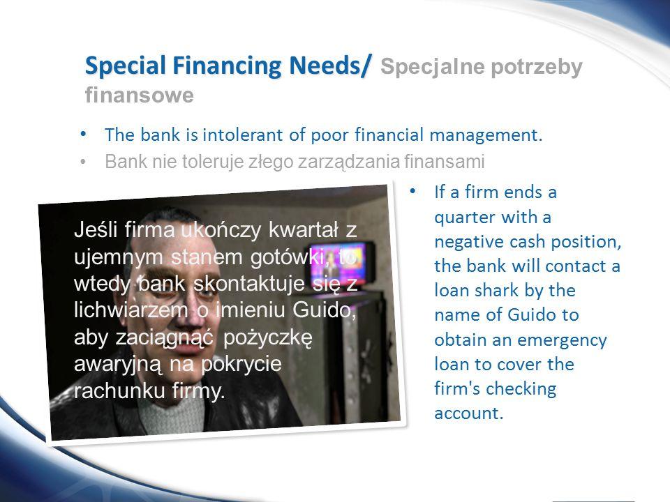 Special Financing Needs/ Specjalne potrzeby finansowe
