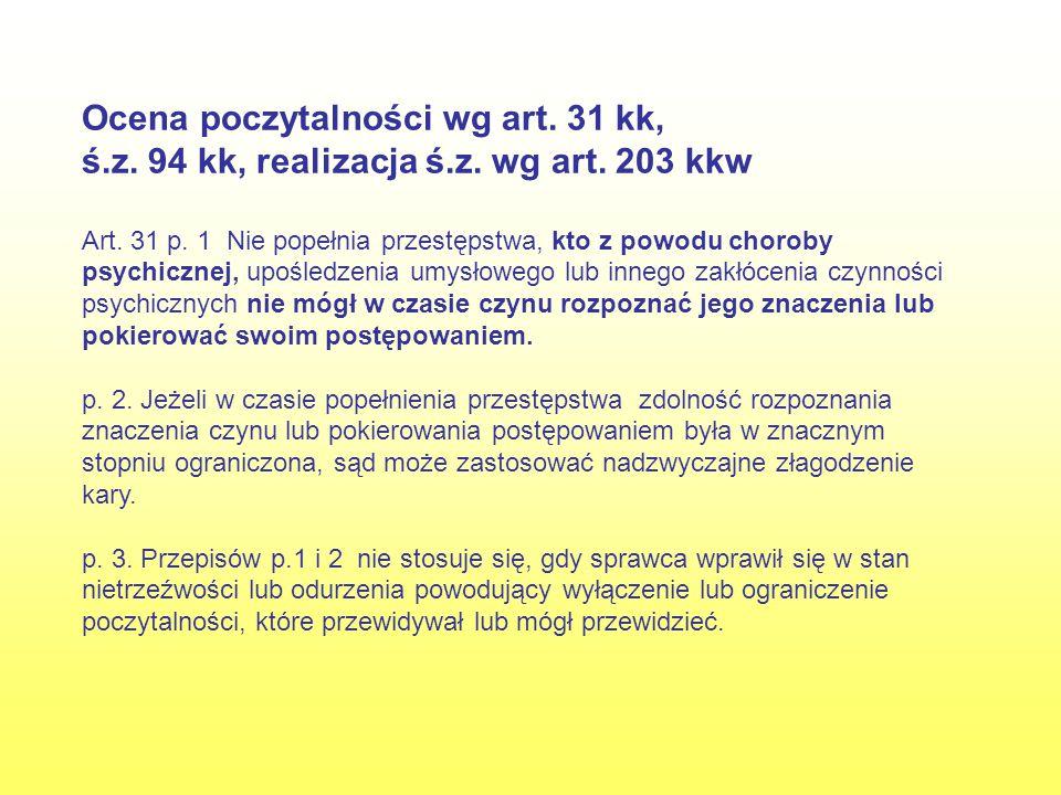 Ocena poczytalności wg art. 31 kk, ś.z. 94 kk, realizacja ś.z.