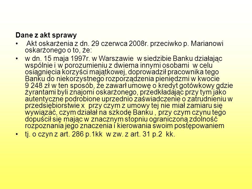 Dane z akt sprawy Akt oskarżenia z dn. 29 czerwca 2008r. przeciwko p. Marianowi oskarżonego o to, że: