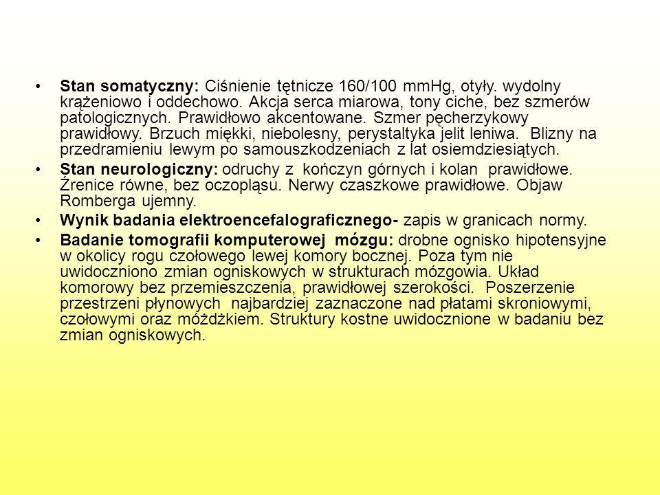 Stan somatyczny: Ciśnienie tętnicze 160/100 mmHg, otyły