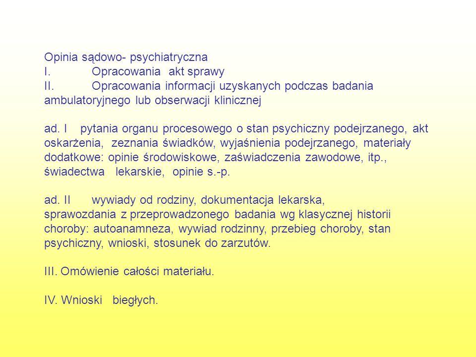 Opinia sądowo- psychiatryczna I. Opracowania akt sprawy II