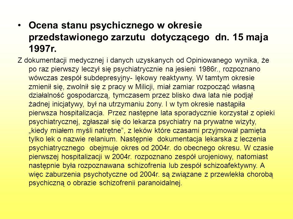 Ocena stanu psychicznego w okresie przedstawionego zarzutu dotyczącego dn. 15 maja 1997r.