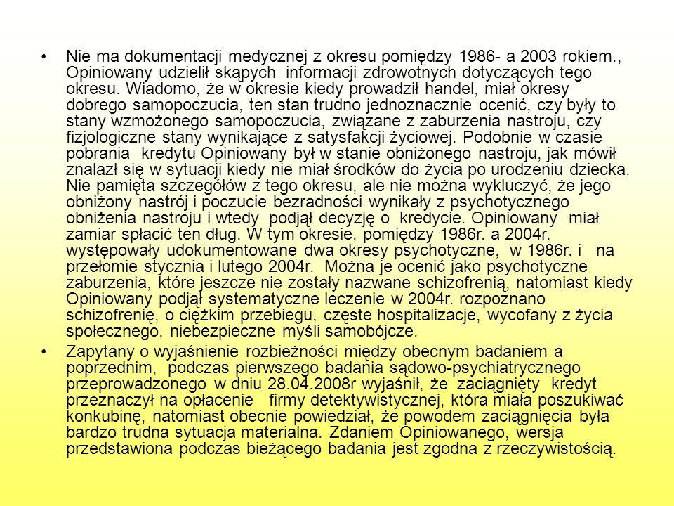 Nie ma dokumentacji medycznej z okresu pomiędzy 1986- a 2003 rokiem