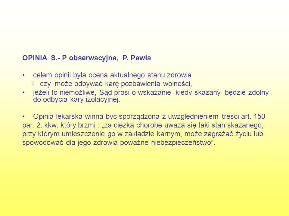 OPINIA S.- P obserwacyjna, P. Pawła