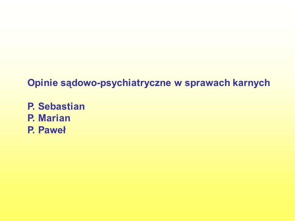 Opinie sądowo-psychiatryczne w sprawach karnych P. Sebastian P
