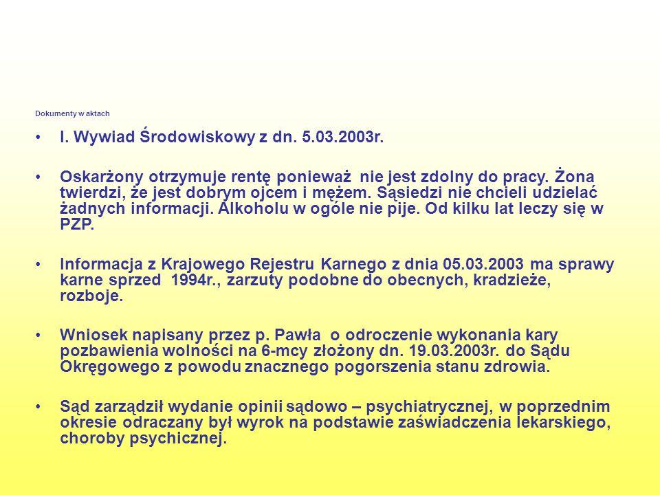 I. Wywiad Środowiskowy z dn. 5.03.2003r.