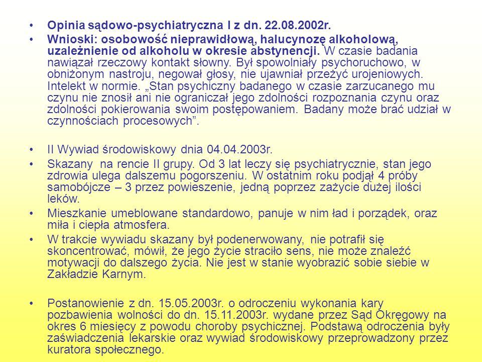 Opinia sądowo-psychiatryczna I z dn. 22.08.2002r.