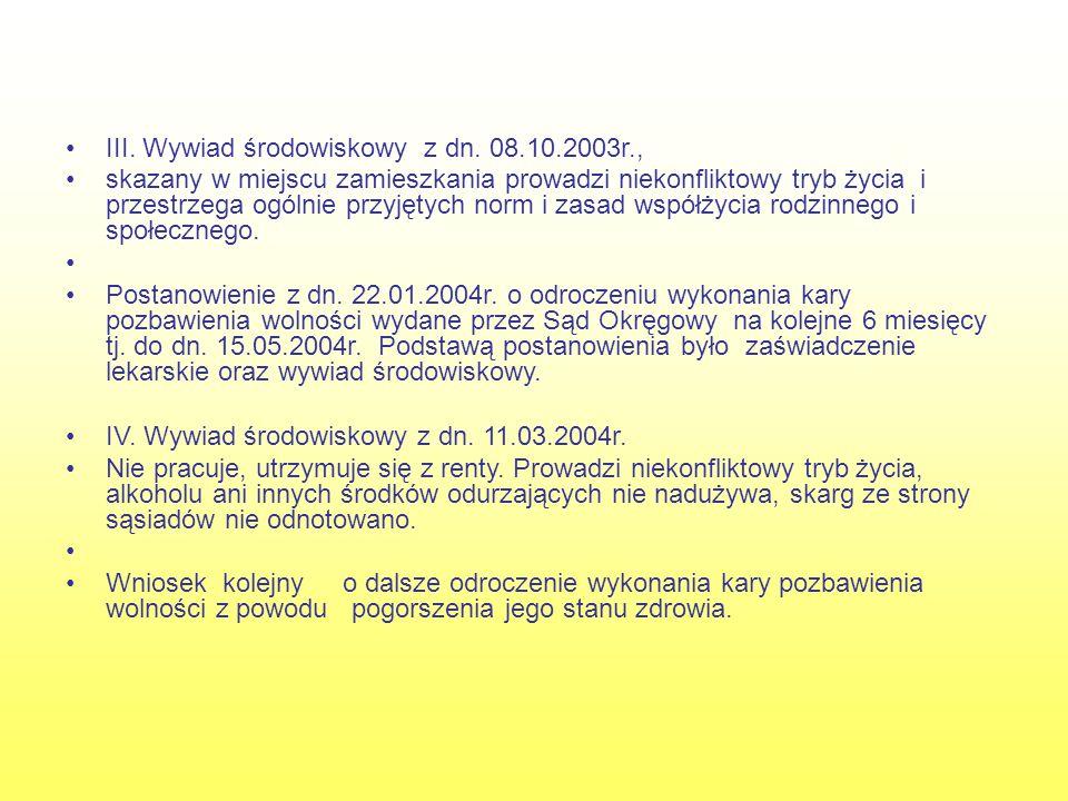III. Wywiad środowiskowy z dn. 08.10.2003r.,