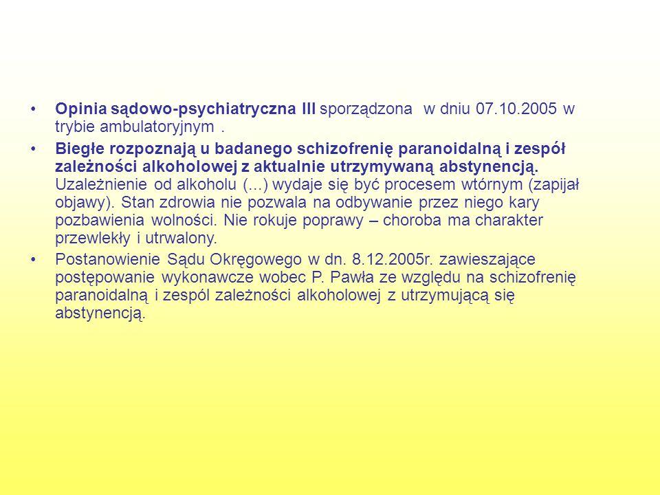 Opinia sądowo-psychiatryczna III sporządzona w dniu 07. 10