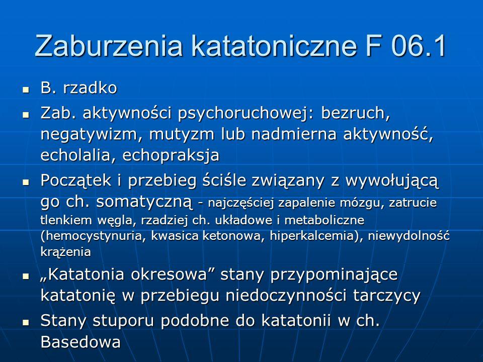 Zaburzenia katatoniczne F 06.1