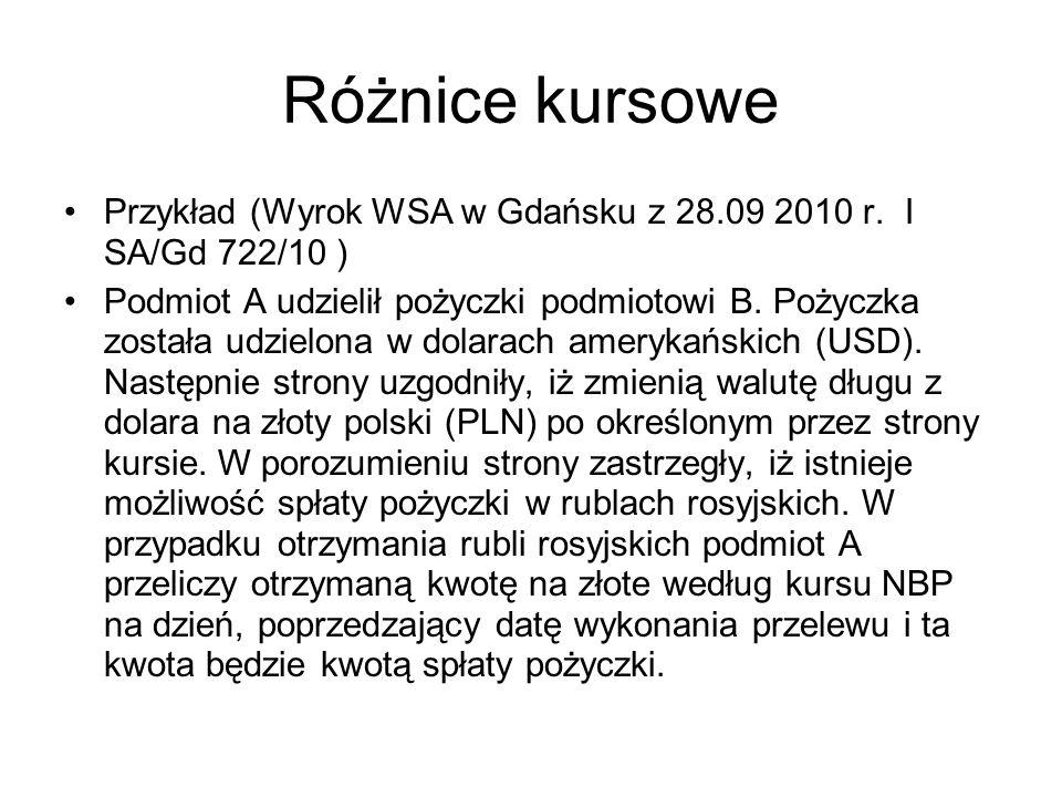 Różnice kursowe Przykład (Wyrok WSA w Gdańsku z 28.09 2010 r. I SA/Gd 722/10 )