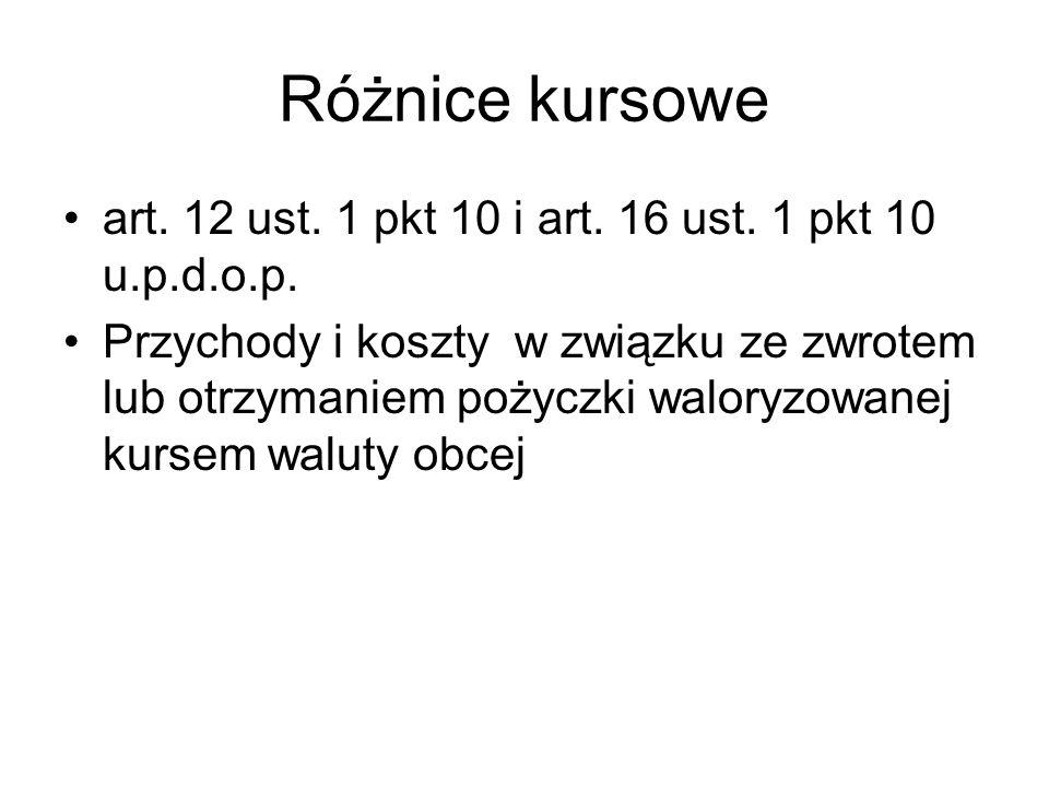 Różnice kursowe art. 12 ust. 1 pkt 10 i art. 16 ust. 1 pkt 10 u.p.d.o.p.